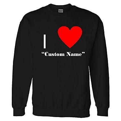 I Heart Custom Name Sweatshirt Sweater