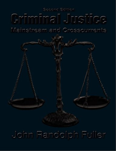 Criminal Justice: Mainstream and Crosscurrents (2nd Edition)