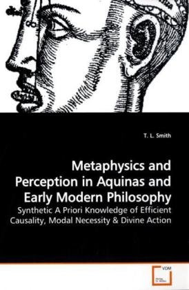 Metaphysics and Perception in Aquinas and Early Modern Philosophy: Synthetic A Priori Knowledge of Efficient Causality,