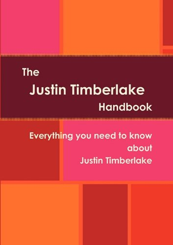 The Justin Timberlake Handbook - Everything you need to know about Justin Timberlake