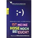 """Ist meine Hose noch bei euch?: Neues aus SMSvonGesternNacht.devon """"Anna Koch"""""""