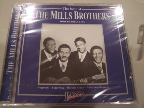 The Mills Brothers - The Best Of The Mills Brothers: Some Of These Days - Zortam Music