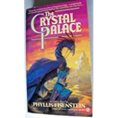 The Crystal Palace by Phyllis Eisenstein