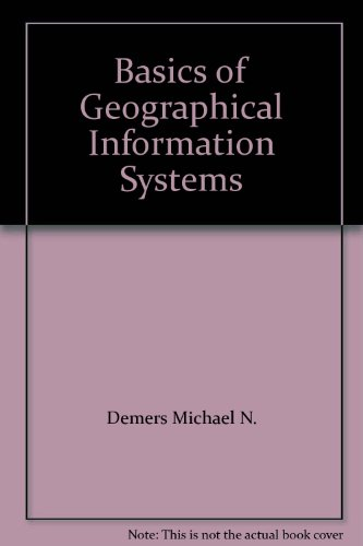 Basics of Geographical Information Systems