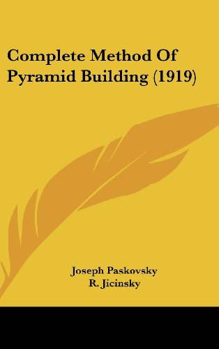 Complete Method of Pyramid Building (1919)