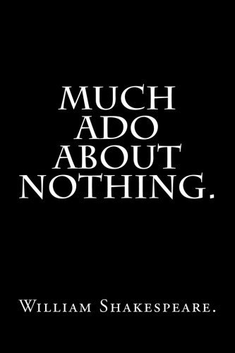 passion versus reason in much ado about nothing a play by william shakespeare We have a romantic soul here are nosweatshakespeare and would like to share our favourite shakespeare love quotes (much ado about nothing william shakespeare.