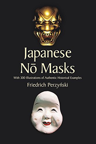 Japanese No Masks: With 300 Illustrations of Authentic Historical Examples (Dover Fine Art, History of Art)
