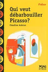 Qui veut débarbouiller Picasso ? par Claudine Aubrun