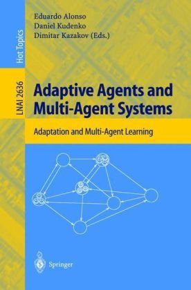 Adaptive Agents and Multi-Agent Systems.. Adaptation and Multi-Agent Learning
