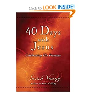 40 Days With Jesus: Celebrating His Presence Sarah Young