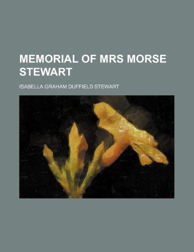 Memorial of Mrs Morse Stewart