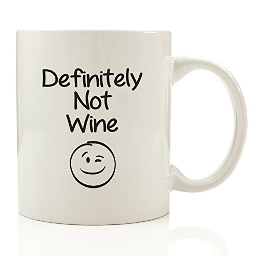 Definitely Not Wine Funny Coffee Mug - Best Father's Day Gifts for Dad - Unique Birthday Gifts For Men or Women, Him or Her - Cool Present Idea For Coworker, Mom, Kids, Son, Daughter, Husband or Wife