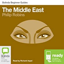 Middle East: Bolinda Beginner Guides Audiobook by Philip Robins Narrated by Richard Aspel