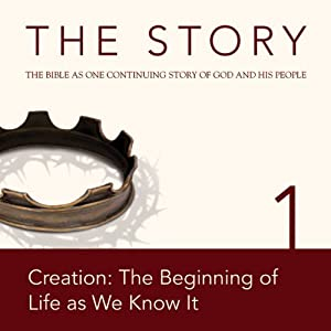 The Story, NIV: Chapter 1 - Creation: The Beginning of Life as We Know It | [Zondervan Bibles (editor)]