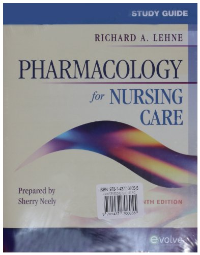 Pharmacology for Nursing Care - Text and Study Guide...