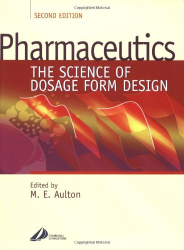 Pharmaceutics: The Science Of Dosage Form Design, 2E