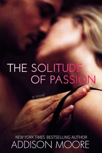 The Solitude of Passion by Addison Moore