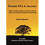 <B>Flemish DNA & Ancestry</B>: History of three families over five centuries using conventional and genetic genealogy. ~ Guido J. Deboeck