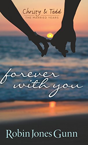 Download Forever With You (Christy & Todd, the Married Years)