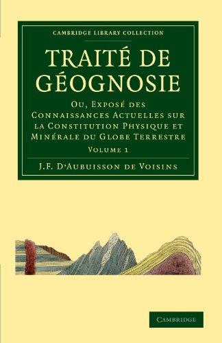 Traité de Géognosie: Ou, Exposé des Connaissances Actuelles sur la Constitution Physique et Minérale du Globe Terres