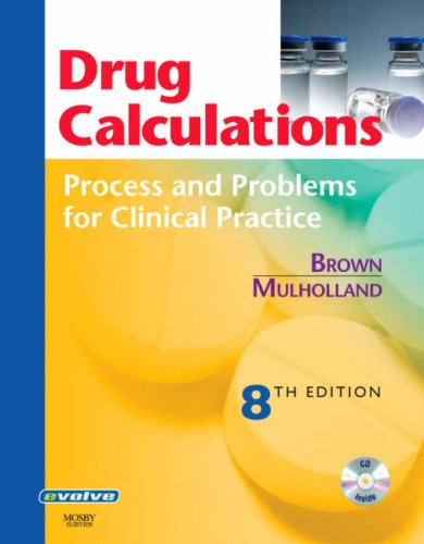 Drug Calculations: Process and Problems for Clinical...