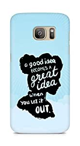 AMEZ a good idea becomes a great idea when you let it out Back Cover For Samsung Galaxy S7 Edge