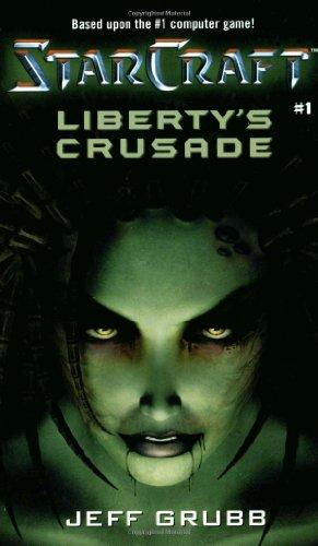 Liberty's Crusade (StarCraft, Book 1)