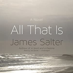All That Is: A Novel | [James Salter]