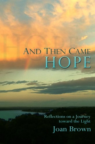 And Then Came Hope: Reflections on a Journey toward the Light
