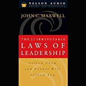 The 21 Irrefutable Laws of Leadership | [John C. Maxwell]