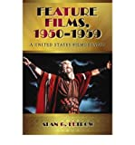 img - for [(Feature Films, 1950-1959: A United States Filmography)] [Author: Alan G. Fetrow] published on (December, 2008) book / textbook / text book