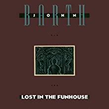 Lost in the Funhouse (       UNABRIDGED) by John Barth Narrated by Kevin Pariseau