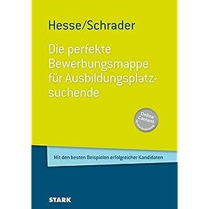 Hesse/Schrader: Die perfekte Bewerbungsmappe für Ausbildungsplatzsuchende