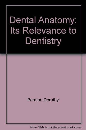 Dental Anatomy: Its Relevance to Dentistry