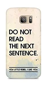 AMEZ do not read the next sentence i like you Back Cover For Samsung Galaxy S7 Edge