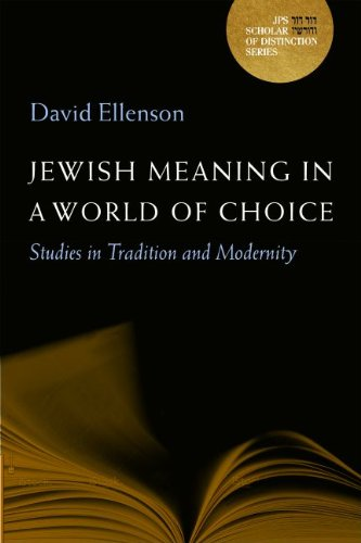 Jewish Meaning in a World of Choice: Studies in Tradition and Modernity (A Jps Scholar of Distinction Book)