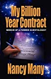 My Billion Year Contract: Memoir of a Former Scientologist [Paperback] [2009] First Ed. Nancy Many, Chris Many, Jefferson Hawkins