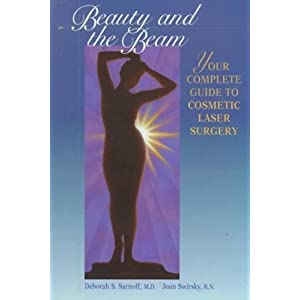 Beauty and the Beam: The Complete Guide to Cosmetic Laser Surgery