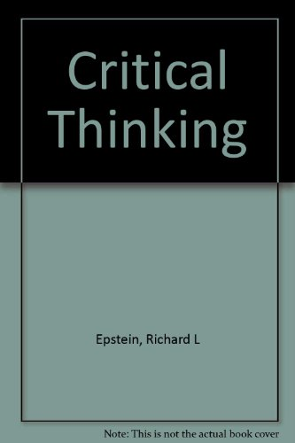 critical thinking evaluating claims and arguments in everyday life The power of critical thinking: thinking to student experience step-by-step guidelines for evaluating claims, arguments ideas in everyday life, second.