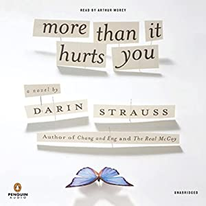 More Than It Hurts You | [Darin Strauss]