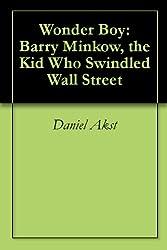 Wonder Boy: Barry Minkow, the Kid Who Swindled Wall Street