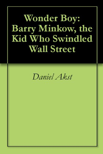 Wonder Boy: Barry Minkow, the Kid Who Swindled Wall Street