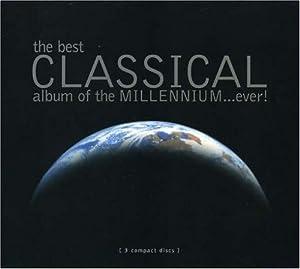 The Best Classical Album of the Millennium...Ever!