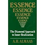 Essence: The Diamond Approach to Inner Realization ~ A. H. Almaas