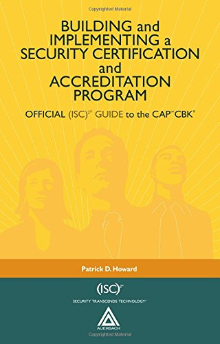Building and Implementing a Security Certification and Accreditation Program: OFFICIAL (ISC)2 GUIDE to the CAPcm CBK ((ISC)2 Press) (Certification Programs compare prices)