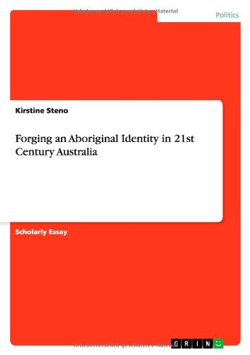 Forging an Aboriginal Identity in 21st Century
