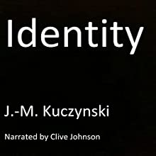 Identity Audiobook by J.-M. Kuczynski Narrated by Clive Johnson