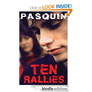 Free Kindle Book: Ten Rallies, by Pasquin. Publisher: Stick Raven (September 17, 2012)