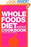 Whole Foods Diet Cookbook: 200 Recipe...