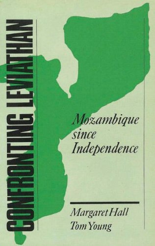 Confronting Leviathan: Mozambique Since Independence (Notes Series; 225)